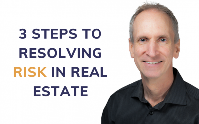 3 Steps to Resolving RISK in Real Estate