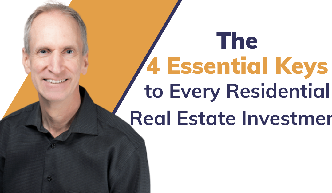 The 4 Essential Keys to Every Residential Real Estate Investment